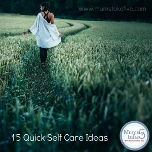 15 Quick Self Care Ideas for Busy Mums