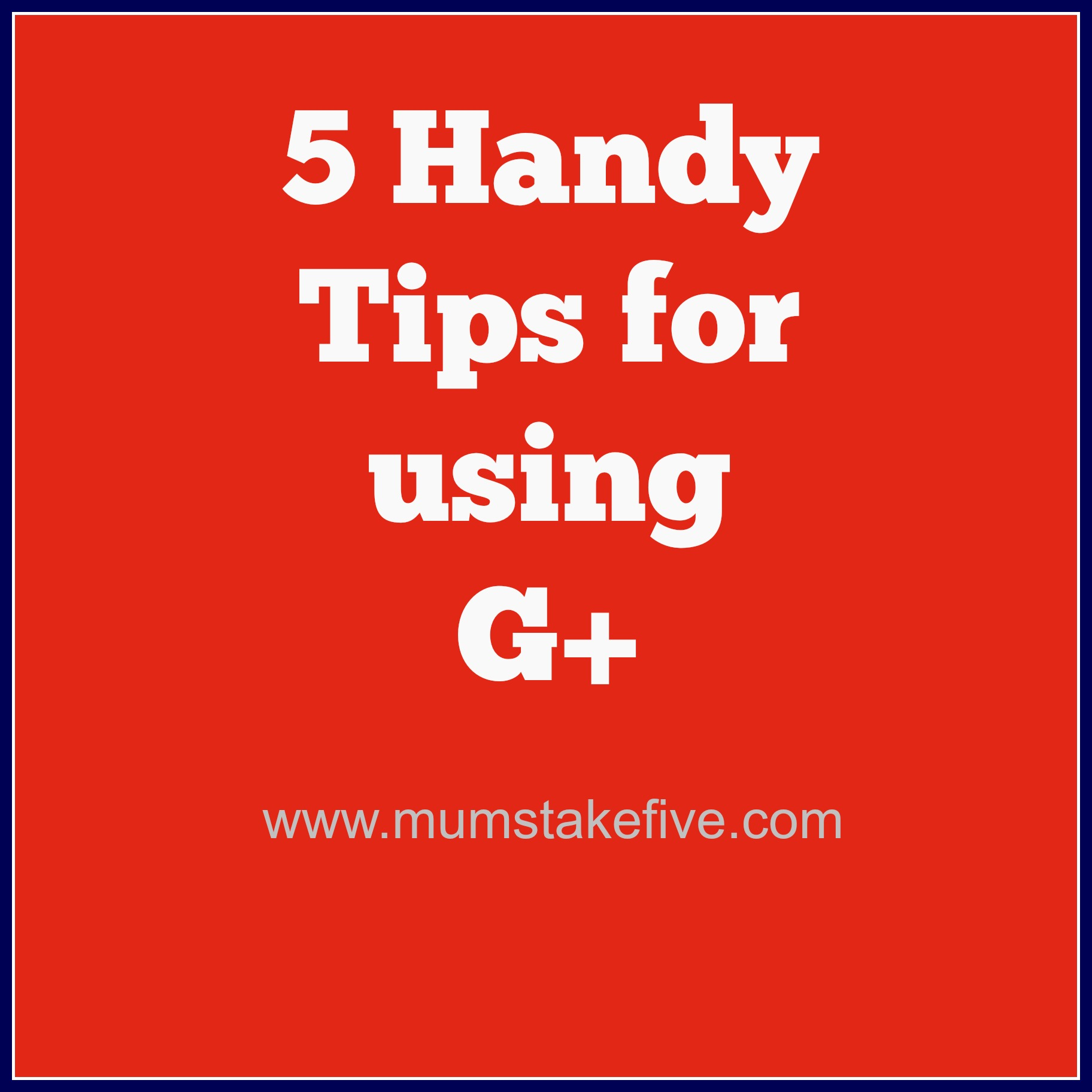 top five tips for google plus